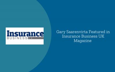 Gary Saarenvirta Featured in Insurance Business UK Magazine