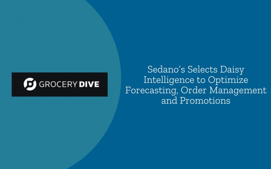 Sedano's Selects Daisy Intelligence to Optimize Forecasting, Order Management and Promotions