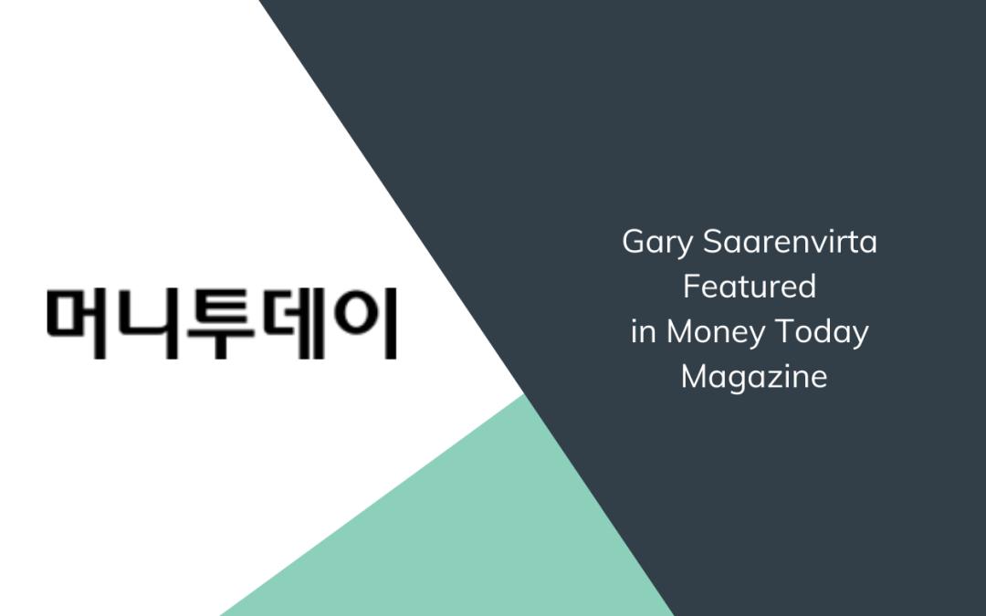 Gary Saarenvirta Featured in Money Today Magazine [Translated from Korean]