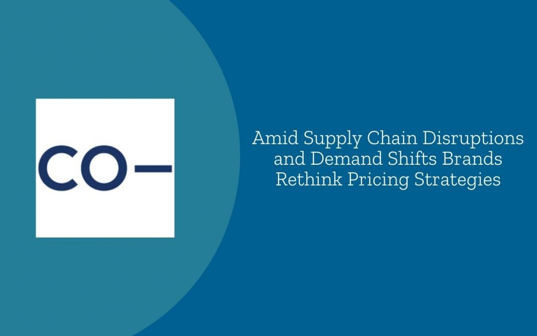 Amid Supply Chain Disruptions and Demand Shifts Brands Rethink Pricing Strategies