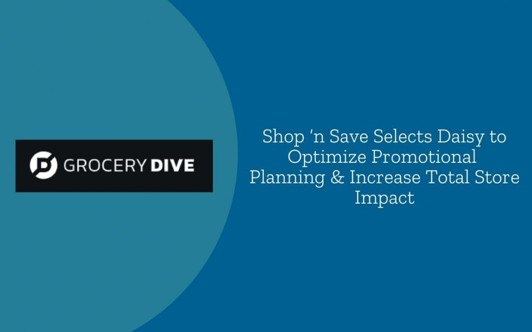 Shop 'n Save Selects Daisy to Optimize Promotional Planning & Increase Total Store Impact